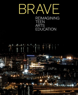 "A book cover for ""Brave: Reimagining Teen Arts Education"" shows a cityscape at night."