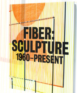 Fiber Sculpture 1960 present Book from ICA Store